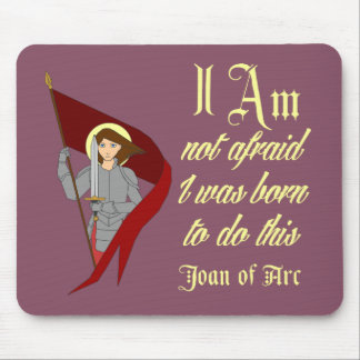 I Am Not Afraid - Joan of Arc Mouse Pad