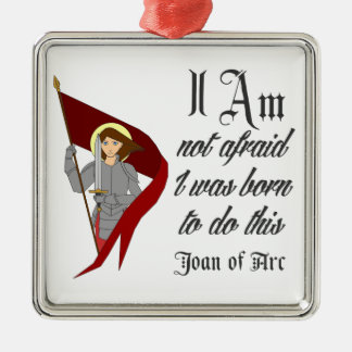 I Am Not Afraid - Joan of Arc Square Metal Christmas Ornament