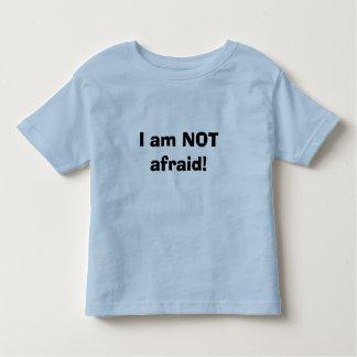 I am NOT afraid! Toddler T-shirt
