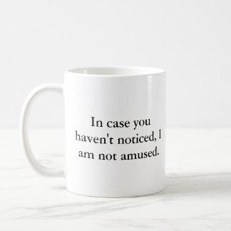 I Am Not Amused Coffee Mug