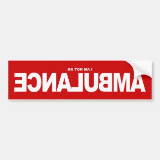 I am not an Ambulance Bumper Sticker
