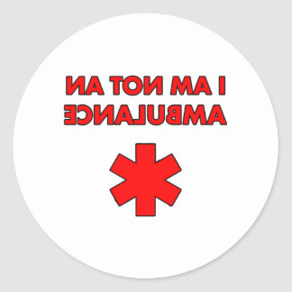 i am not an ambulance classic round sticker