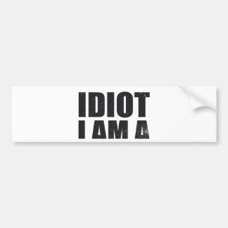 i-am-not-an-idiot-i-am-a-dreamer-alpha-s.png bumper sticker