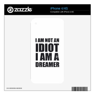i-am-not-an-idiot-i-am-a-dreamer-alpha-s.png iPhone 4 calcomanía