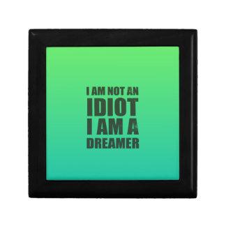 I am not an idiot, I am a dreamer Keepsake Box