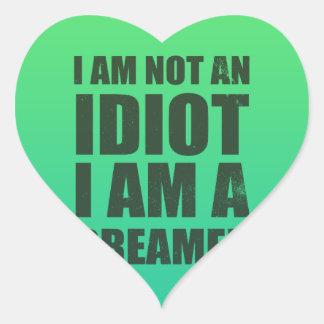 I am not an idiot, I am a dreamer Heart Sticker