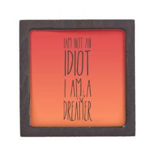I am not an idiot, I am a dreamer Premium Jewelry Box