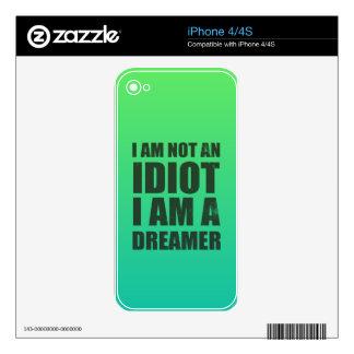 I am not an idiot, I am a dreamer iPhone 4 Skin