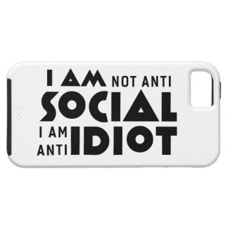 I am not anti social a am anti idiot! iPhone SE/5/5s case
