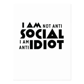 I am not anti social a am anti idiot! postcard