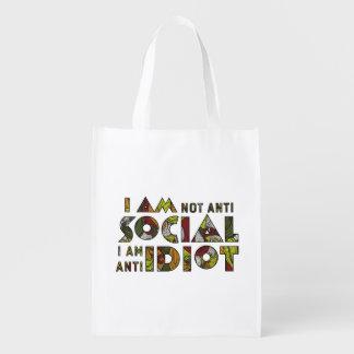 I am not anti social i am anti idiot. Reusable Bag