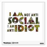 I am not anti social i am anti idiot room stickers