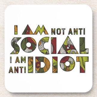 I am not anti social i am anti idiot. Sarcastic Beverage Coasters