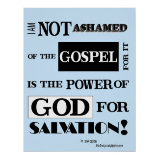 I am not ashamed of the gospel, poster