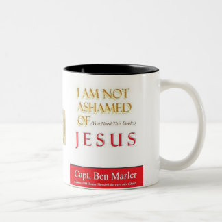 I AM NOT ASHAMED OF (You Need This Book) JESUS MUG