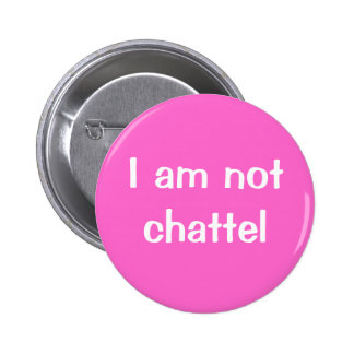 I am not chattel pin