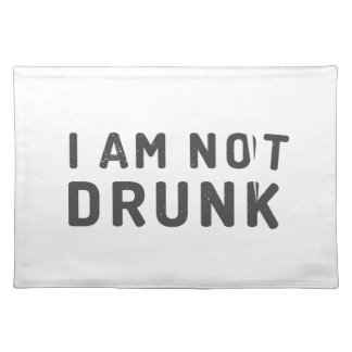 I am not drunk placemat