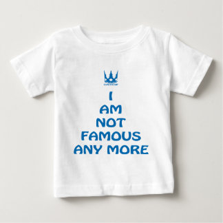 I-AM-NOT-FAMOUS-ANY-MORE (blue) Baby T-Shirt