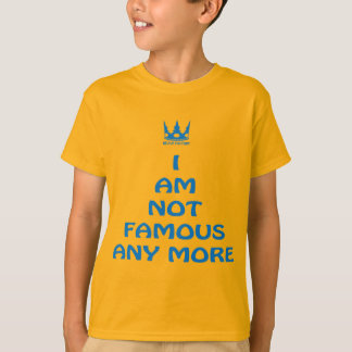 I-AM-NOT-FAMOUS-ANY-MORE (blue) T-Shirt