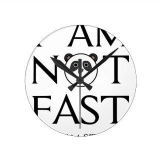 I AM NOT FAST(3) ROUND CLOCK