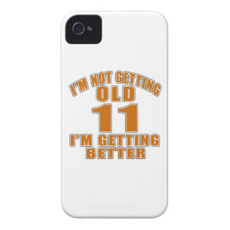 I AM  NOT GETTING OLD 11 I AM GETTING BETTER iPhone 4 Case-Mate CASE