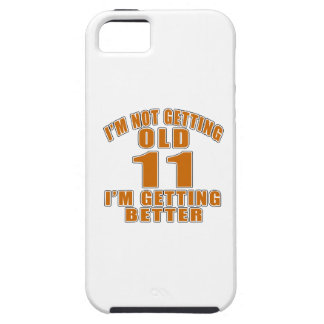 I AM  NOT GETTING OLD 11 I AM GETTING BETTER iPhone SE/5/5s CASE
