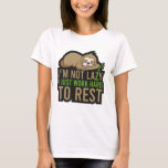 I Am Not Lazy I Just Work Hard To Rest Funny Sloth T-Shirt