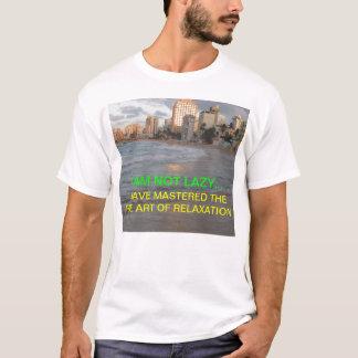 I AM NOT LAZY T-Shirt