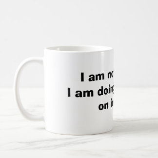 I am not loafing. I am doing research on inertia. Classic White Coffee Mug