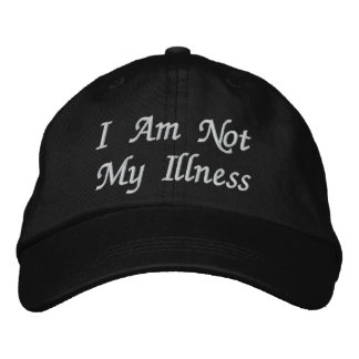 I Am Not My Illness Embroidered Hat