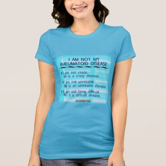 I am not my rheumatoid disease T-Shirt