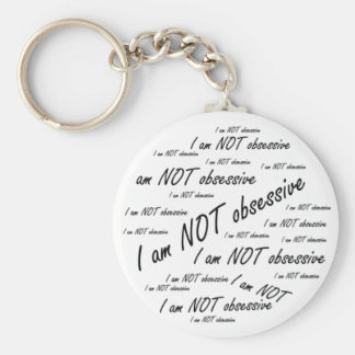 'I am NOT obsessive' Basic Round Button Keychain