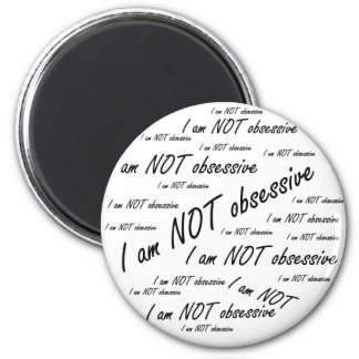 I am NOT obsessive Refrigerator Magnets