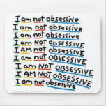 I am not Obsessive Mousepad