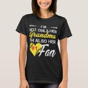 65eb48b11 I am not only her grandma I am also her fan baseba T-Shirt