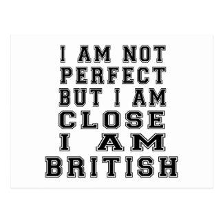 I Am Not Perfect But I Am Close I Am British Post Cards
