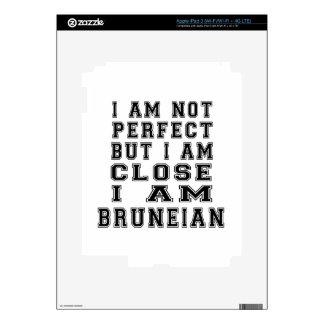 I am not perfect but i am close, I am Bruneian iPad 3 Skins