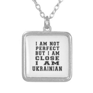 I Am Not Perfect But I Am Close I Am Ukrainian Custom Jewelry