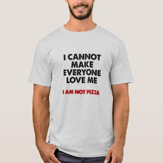 I am not Pizza Funny Tshirt