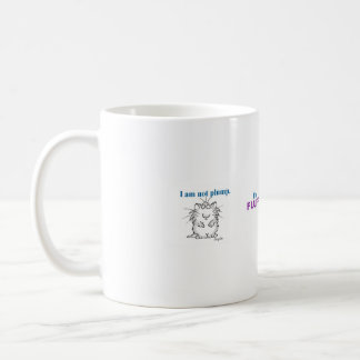 I am not plump, I'm fluffy Coffee Mug