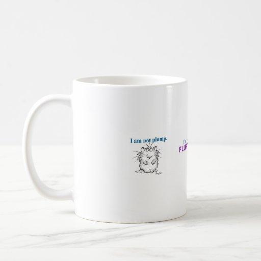 I am not plump, I'm fluffy Mug