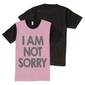 I am not sorry All-Over-Print T-Shirt