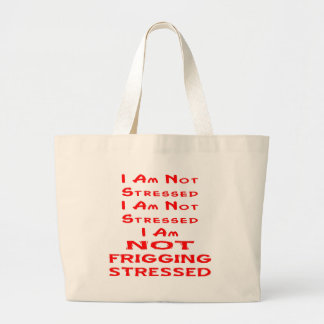 I Am Not Stressed - I Am NOT Frigging Stressed Canvas Bags
