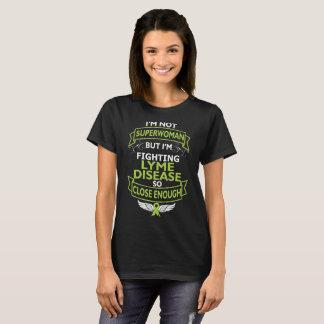 I Am Not Superwoman But I Am Fighting Lyme Disease T-Shirt