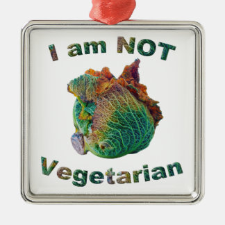 I Am Not Vegetarian Metal Ornament