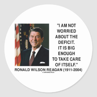 I Am Not Worried About The Deficit (Reagan) Quote Sticker