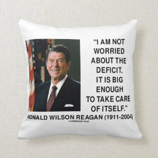 I Am Not Worried About The Deficit Reagan Quote Throw Pillow