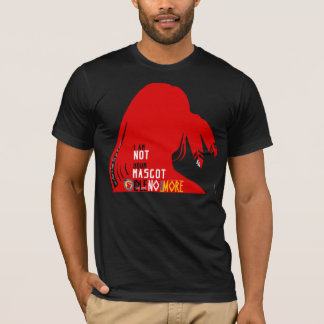 I AM NOT YOUR MASCOT - MASCOTS IS NO HONOR T-Shirt