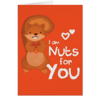 I Am Nuts For You Card