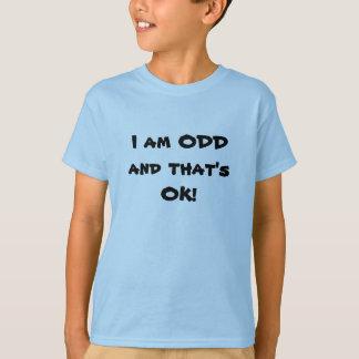 I am ODDand that'sOK! T-Shirt